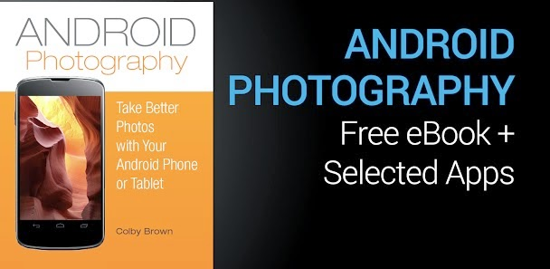 Android Photography: Scattare foto migliori con smartphone e tablet