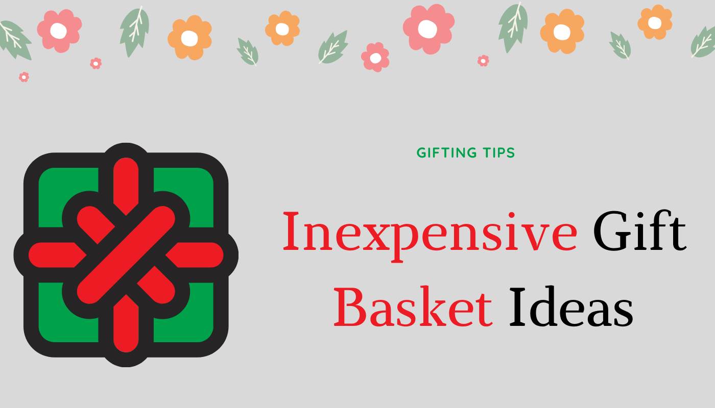 Inexpensive gift basket ideas