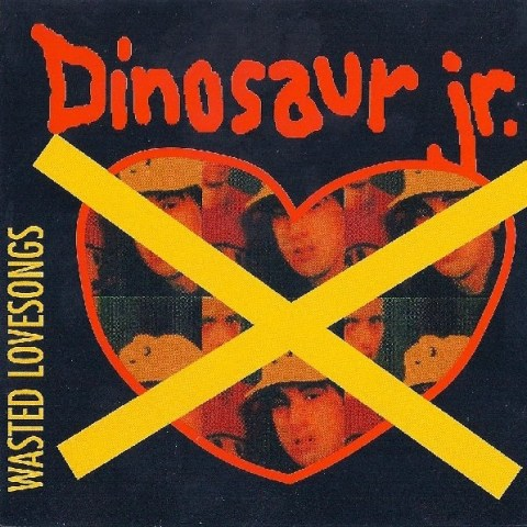 Dinosaur Jr - Wasted Love Songs