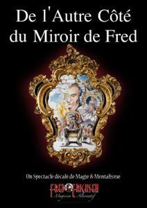 autre côté du miroir, De l'autre côté du miroir de Fred, Fred Ericksen • Magicien Lyon • Conférencier mentaliste, Fred Ericksen • Magicien Lyon • Conférencier mentaliste