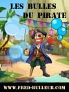 les bulles du pirate / spectacle pour enfants - spectacle de Noël - spectacle de fin d'année - magicien