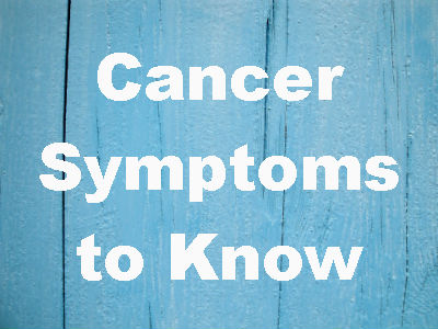 cancer symptoms to know