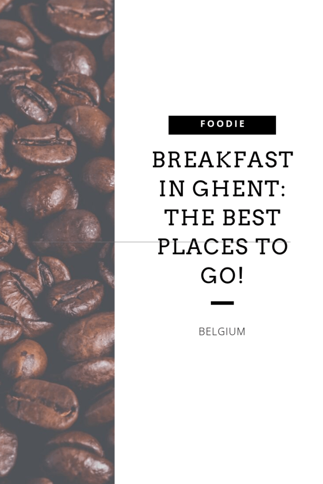 Breakfast in Ghent the best places to go! pinterest
