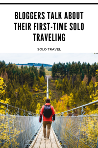 Bloggers talk about their first-time solo traveling pinterest