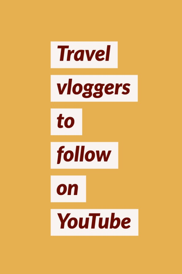 Awesome Travel vloggers to subscribe to on YouTube