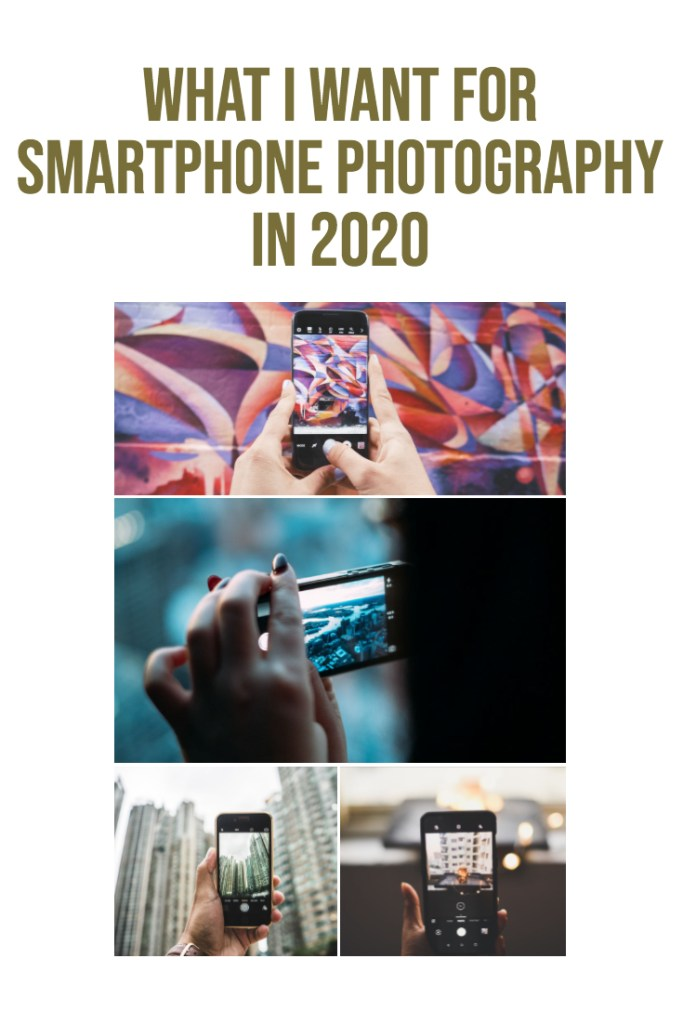 What I want for smartphone photography in 2020 pinterest