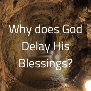 Why God Delays His Blessings_ (1)