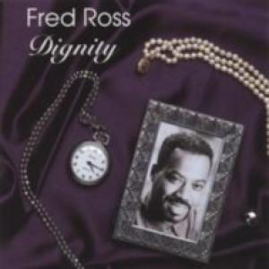 Fred Ross-Dignity