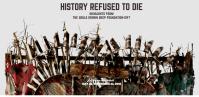 History Refused to Die