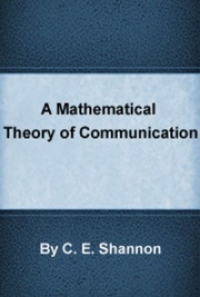 A Mathematical Theory of Communication by C E Shannon