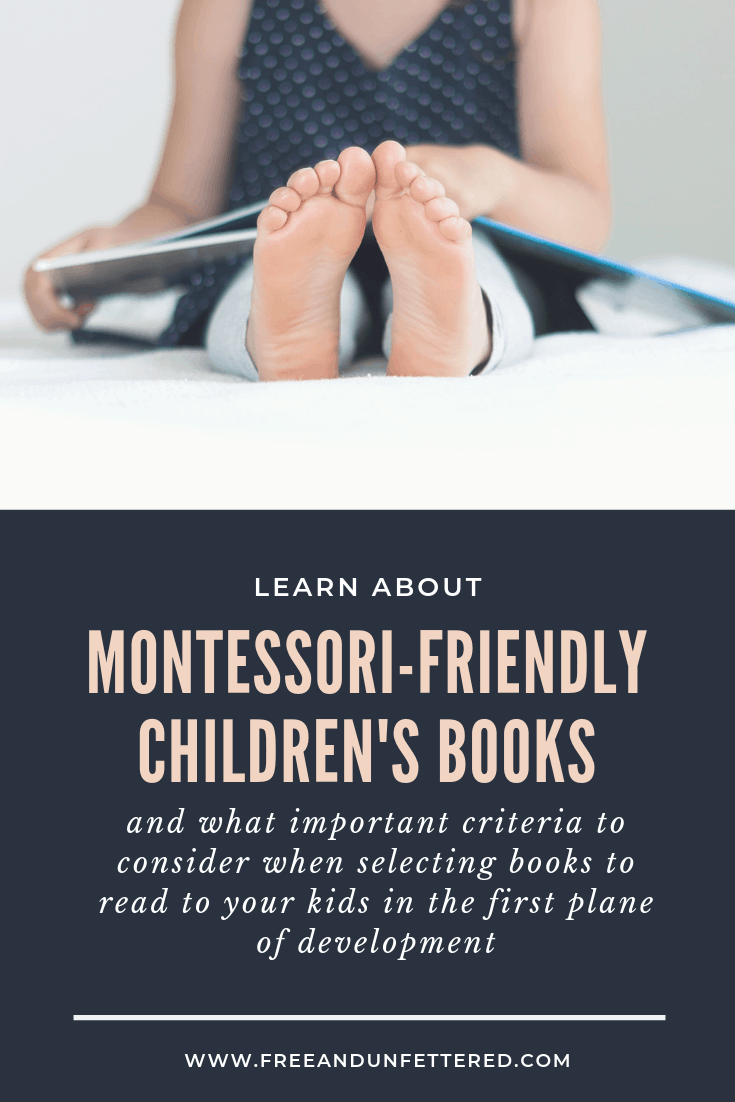 Learn about Montessori-friendly children's books and what important criteria to consider when selecting books to read to your kids in the first plane of development