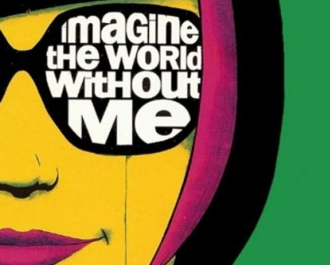 Imagine The World Without Me