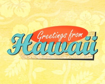 Greeting From Hawaii