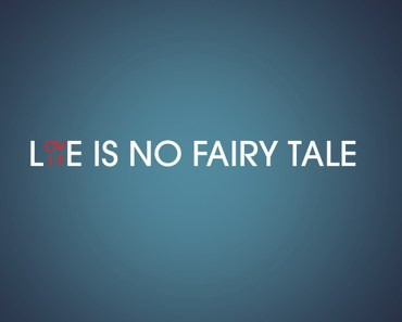 Love & Life Is No Fairy Tale