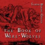 The Audio Book of Werewolves: Being an Account of a Terrible Superstition