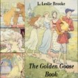 by L. Leslie Brooke (1862-1940) The Golden Goose Audible Book We see a number of stories in which kindness is rewarded and selfishness is punished but Brooke squeezes a number […]