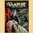 The Vampire Archives: Complete Volume of Vampire Tales Publisher's Summary The Vampire Archives is the biggest, hungriest, undeadliest collection of vampire stories, as well as the most comprehensive bibliography of […]