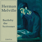 Bartleby the Scrivener: A Story of Wall Street by Herman Melville
