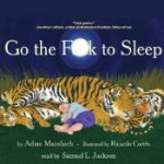 Go the F–k to Sleep Narrated by Samuel L. Jackson