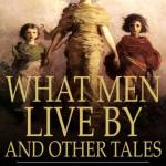 What Men Live By – Leo Tolstoy