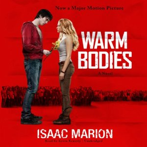 Warm Bodies: A Novel by Isaac Marion (audiobook)