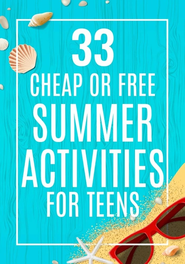 Cheap or Free Summer Activities for Teens