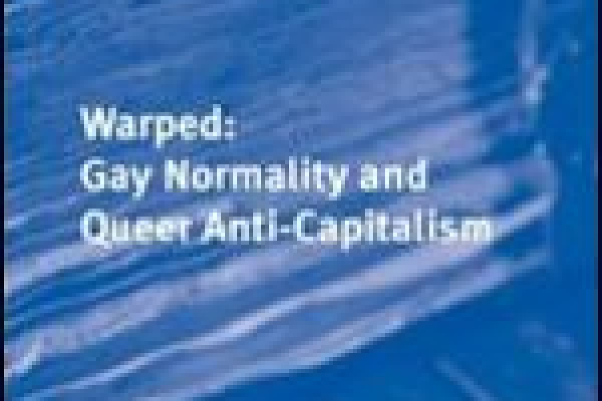 Warped Gay Normality And Queer Anti Capitalism By Peter Drucker Pdf Downloads Torrent