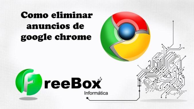 Eliminar anuncios google chrome