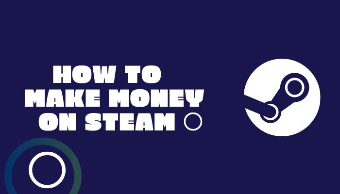make money on steam