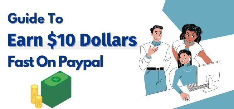 how to make 10 dollars fast on paypal