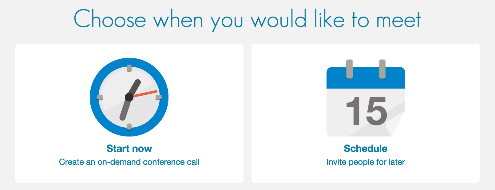 Meet now or Schedule for later - start a reservationless conference call