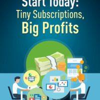 Start Today Tiny Subscriptions, Big Profits