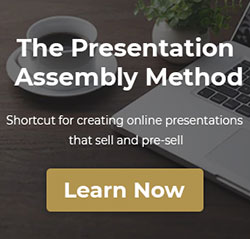 The Presentation Assembly Method CTA