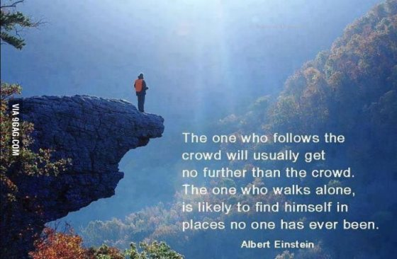 quote-alone-neverbeen-follows-crowd