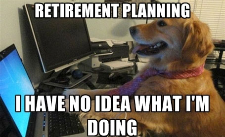 15-08-dog-no-idea-what-doing-retirement-planning-how-much-money-for-retirement