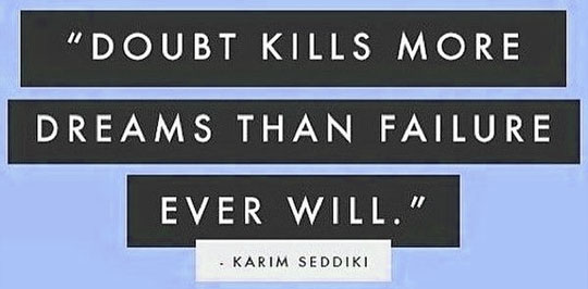 16-04-motivation-doubt-kills-more-dreams-than-failures