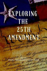 Exploring the 25th Amendment