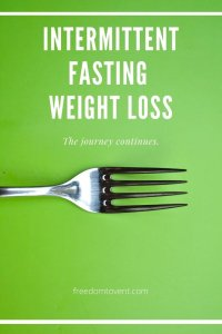 Intermittent Fasting Weight Loss: The journey continues.