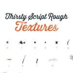 Thirsty Script Rough Textures Font