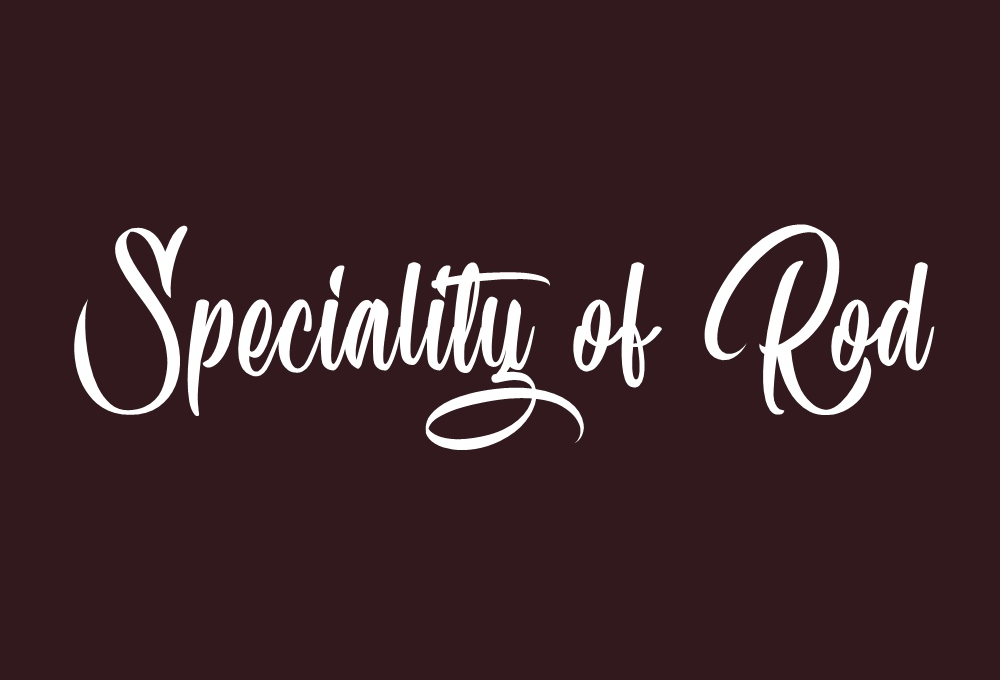 speciality of rod