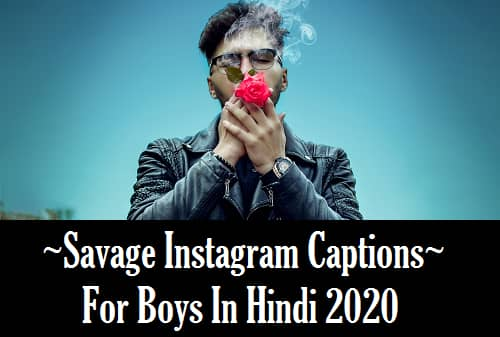 {Best-2020} Savage Hindi Captions For Instagram For Boy