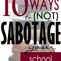 10 Ways to (Not) Sabotage Your School Year