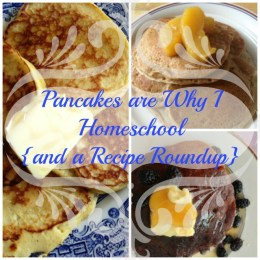 Pancakes Are Why I Homeschool {and a recipe round-up}