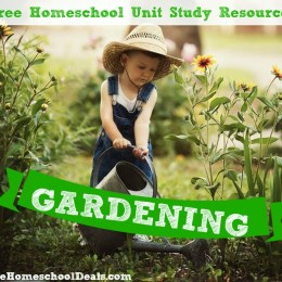Free Homeschool GARDENING Unit Study Resources