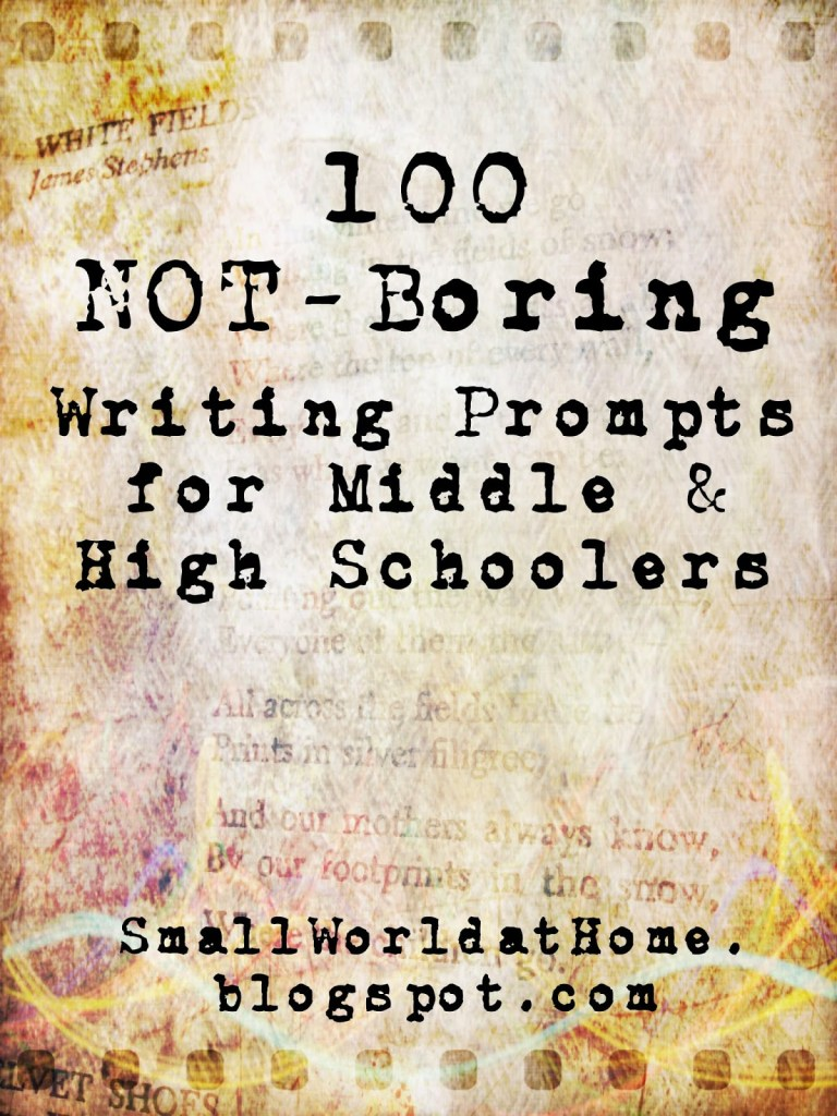 Free list of 100 not boring writing prompts for middle and high