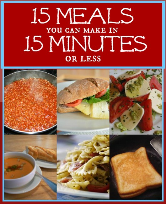 15 Easy Meals You Can Make In 15 Minutes Or Less