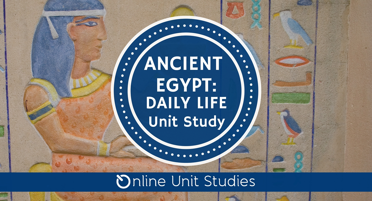 Free Ancient Egypt Daily Life Unit Study