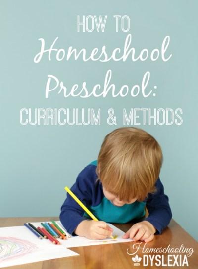How to Homeschool Preschool - Curriculum and Methods