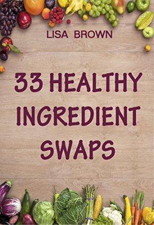 33 Healthy Ingredient Swaps