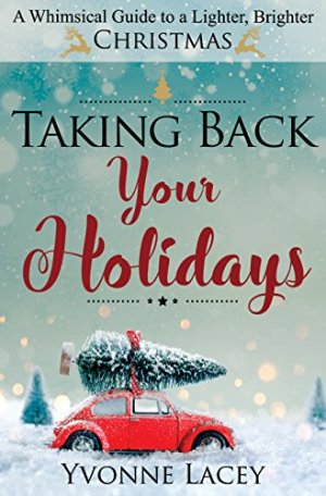 Taking Back Your Holidays